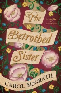 the betrothed sister Carol McGrath